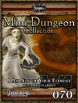 RPG Item: Mini-Dungeon Collection 070: I Am Not Of Your Element (Pathfinder)