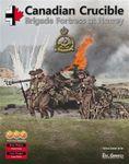 Board Game: Canadian Crucible: Brigade Fortress at Norrey