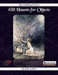 RPG Item: #30 Haunts for Objects