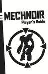 RPG Item: Mechnoir Player's Guide