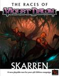 RPG Item: The Races of Violet Dawn: Skarren