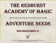 RPG Item: The Redhurst Academy of Magic Web Enhancement #1: Adventure Seeds