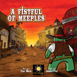 Board Game: A Fistful of Meeples