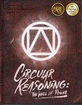 Circular Reasoning: The Well of Power