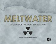 Board Game: Meltwater: A Game of Tactical Starvation