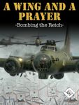 Board Game: A Wing and a Prayer: Bombing the Reich