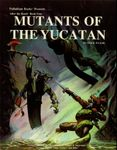 RPG Item: Mutants of the Yucatan