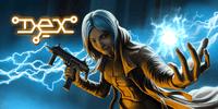 Video Game: Dex