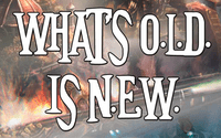 System: What's O.L.D. is N.E.W.