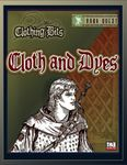 RPG Item: Clothing Bits: Cloth and Dyes