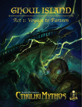 RPG Item: Ghoul Island Act 1: Voyage to Farzeen