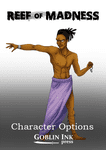 RPG Item: Reef of Madness: Character Options