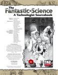 RPG Item: The Fantastic Science: A Technologist Sourcebook