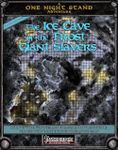 RPG Item: One Night Stand: The Ice Cave of the Frost Giant Slavers