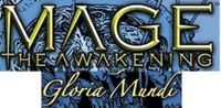 Series: Mage: The Awakening Demo Gloria Mundi