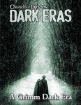 RPG Item: Chronicles of Darkness: Dark Eras: A Grimm Dark Era