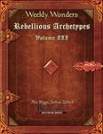 RPG Item: Rebellious Archetypes Volume III