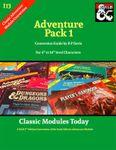 RPG Item: Classic Modules Today I13: Adventure Pack 1