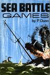 Board Game: Phil Dunn's Sea Battle Games: Naval Wargaming 1650-1945
