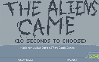 Video Game: The Aliens Came (10 seconds to choose)