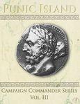 Punic Island: Campaign Commander Volume III