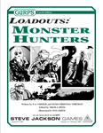 RPG Item: GURPS Loadouts: Monster Hunters