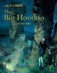 RPG Item: The Big Hoodoo