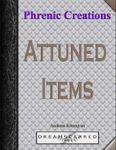 RPG Item: Phrenic Creations: Attuned Items
