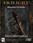 RPG Item: Shooter's Guide: Pistol Caliber Carbines