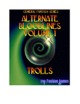 RPG Item: Alternate Bloodlines, Vol. 1: Trolls