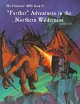 """RPG Item: The Palladium RPG Book V: """"Further"""" Adventures in the Northern Wilderness"""
