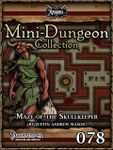 RPG Item: Mini-Dungeon Collection 078: Maze of the Skullkeeper (Pathfinder)
