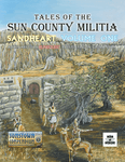 RPG Item: Tales of the Sun County Militia: Sandheart Volume 1 (Remastered)