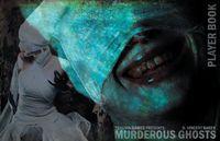 RPG Item: Murderous Ghosts Player Book
