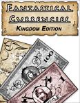 RPG Item: Fantastical Currencies: Kingdom Edition
