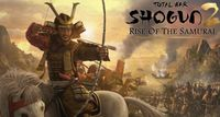 Video Game: Total War: Shogun 2 – Rise of the Samurai Campaign