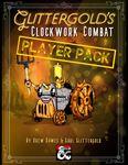 RPG Item: Glittergold's Clockwork Combat: PLAYER PACK