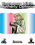 RPG Item: Everyman Minis: Motherly Options