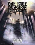 RPG Item: One Page Dungeon Compendium: 2016 Edition