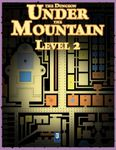 RPG Item: The Dungeon Under the Mountain: Level 02