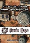 RPG Item: Heroic Maps: Icaria Planum Martian Habitat