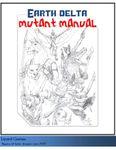 RPG Item: Earth Delta Mutant Manual (Beta Release)