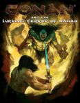 RPG Item: Conan and the Lurking Terror of Nahab