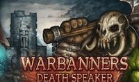 Video Game: Warbanners - Death Speaker