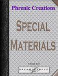 RPG Item: Phrenic Creations: Special Materials