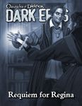 RPG Item: Chronicles of Darkness: Dark Eras: Requiem for Regina