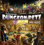 Board Game: Dungeon Petz: Dark Alleys