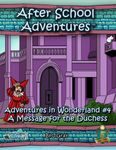 RPG Item: Adventures in Wonderland #4: A Message for the Duchess (5E)