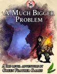 RPG Item: A Much Bigger Problem