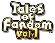 Video Game: Tales of Fandom Vol.1